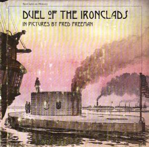 Duel of the Ironclads, with great illustrations by Fred Freeman.